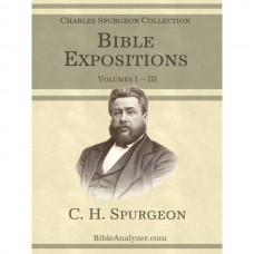 Bible Expositions, C. H. Spurgeon