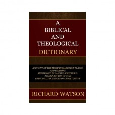 Biblical And Theological Dictionary, Watson