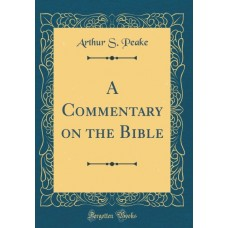 A Commentary on the Bible, Peake