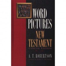 Robertson's Word Pictures of the New Testament