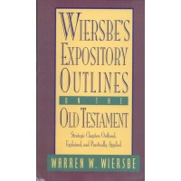 Wiersbe's Expository Outlines of the Old and New Testaments